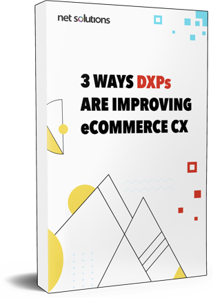 How DXPs are Improving Retail & eCommerce CX