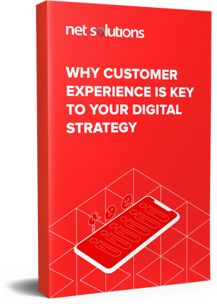 Why Customer Experience is Key to Your Digital Strategy